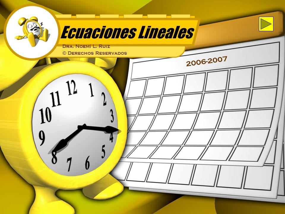 Ecuaciones Lineales Dra. Noemí L. Ruiz © Derechos Reservados 2006-2007