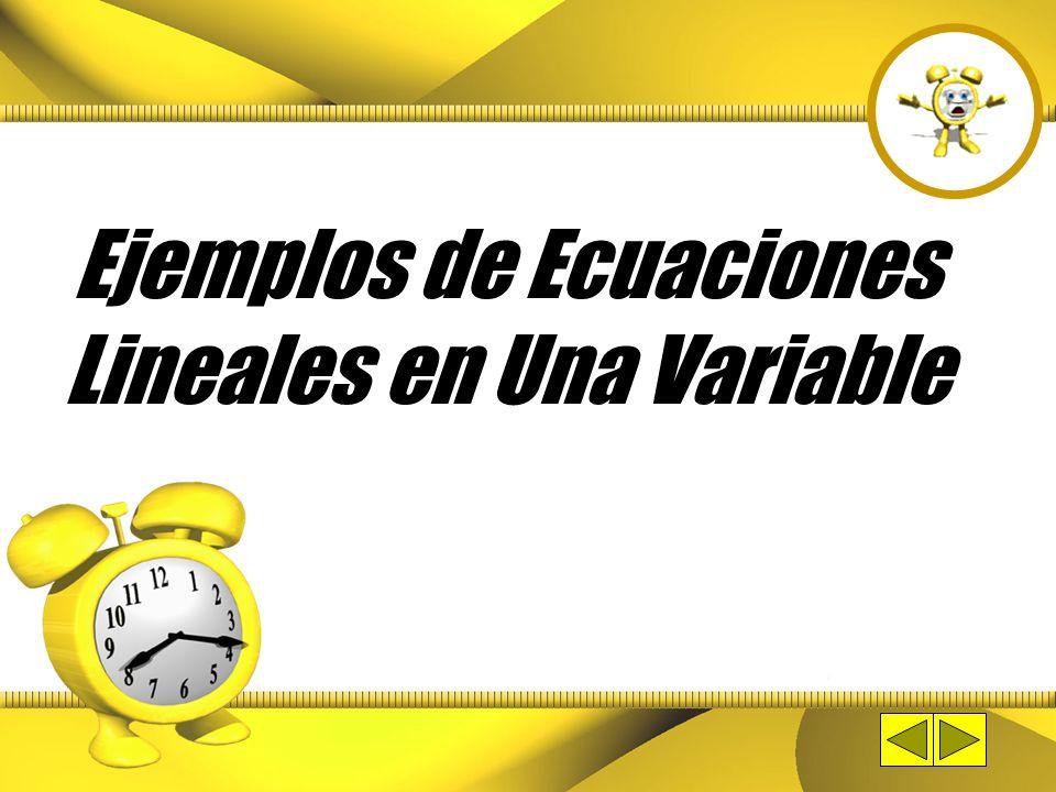 Definiciones Continuación… Solución de una ecuación lineal: Son los valores de la variable que cuando se sustituyen en una ecuación hacen cierta la mi