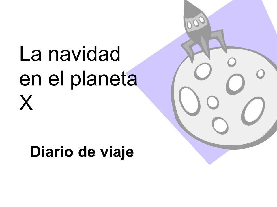 La navidad en el planeta X Diario de viaje