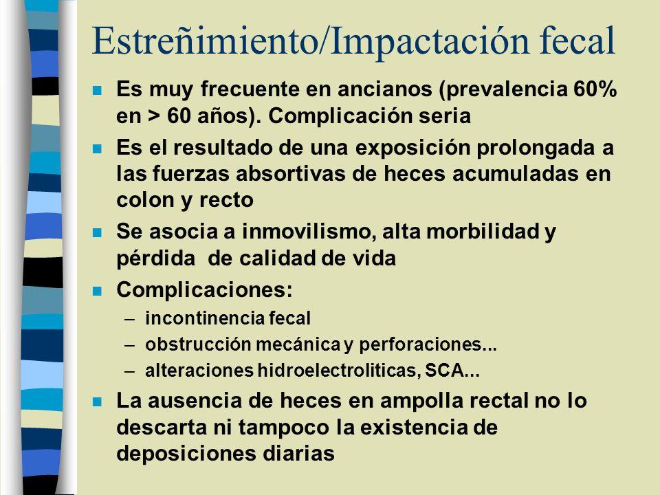 Estreñimiento/Impactación fecal n Es muy frecuente en ancianos (prevalencia 60% en > 60 años). Complicación seria n Es el resultado de una exposición