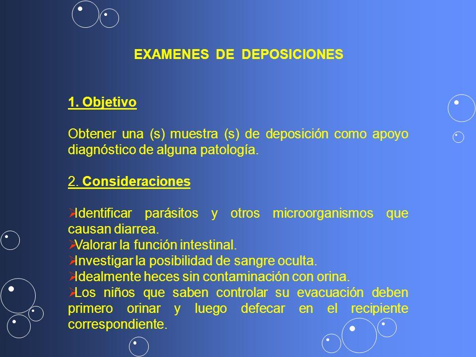 1. Objetivo Obtener una (s) muestra (s) de deposición como apoyo diagnóstico de alguna patología. 2. Consideraciones Identificar parásitos y otros mic