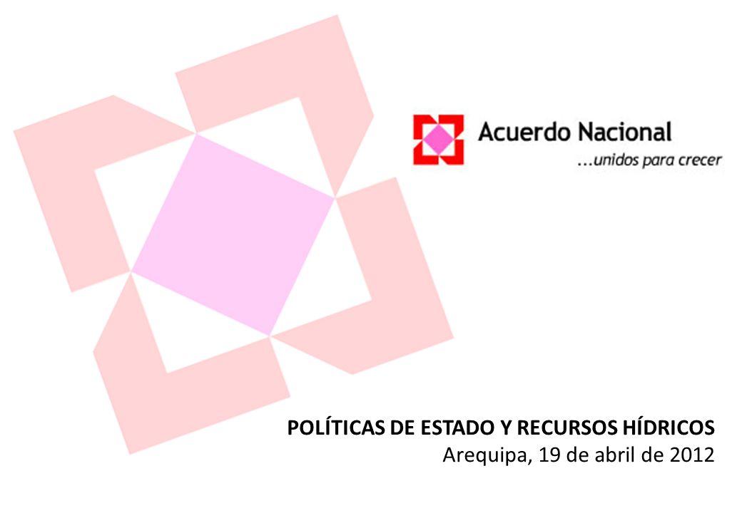 POLÍTICAS DE ESTADO Y RECURSOS HÍDRICOS Arequipa, 19 de abril de 2012