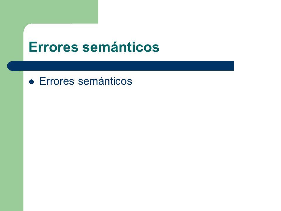 Errores semánticos
