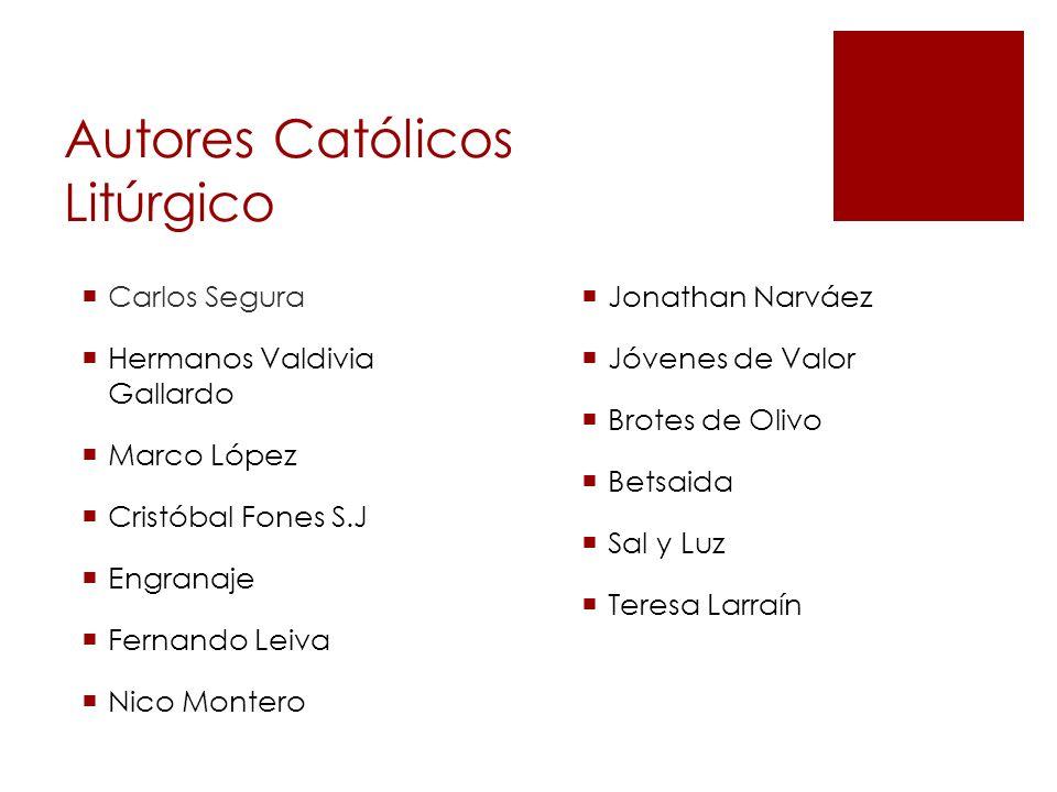 Autores Católicos Litúrgico Carlos Segura Hermanos Valdivia Gallardo Marco López Cristóbal Fones S.J Engranaje Fernando Leiva Nico Montero Jonathan Na