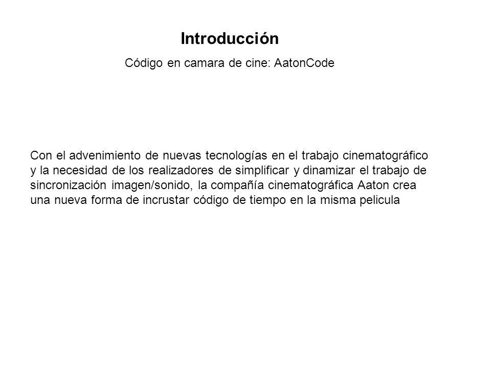 Introducción Código en camara de cine: AatonCode Con el advenimiento de nuevas tecnologías en el trabajo cinematográfico y la necesidad de los realiza