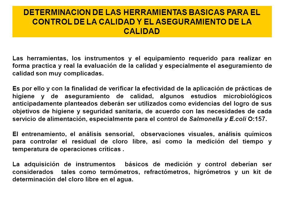 DETERMINACION DE LAS HERRAMIENTAS BASICAS PARA EL CONTROL DE LA CALIDAD Y EL ASEGURAMIENTO DE LA CALIDAD Las herramientas, los instrumentos y el equip