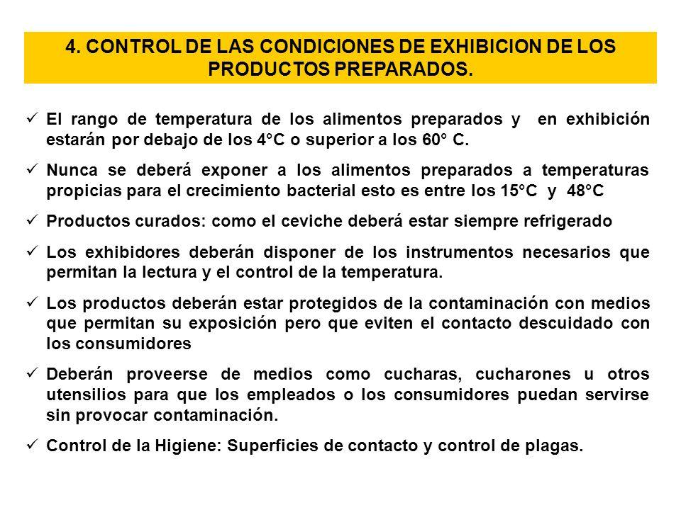 4. CONTROL DE LAS CONDICIONES DE EXHIBICION DE LOS PRODUCTOS PREPARADOS. El rango de temperatura de los alimentos preparados y en exhibición estarán p