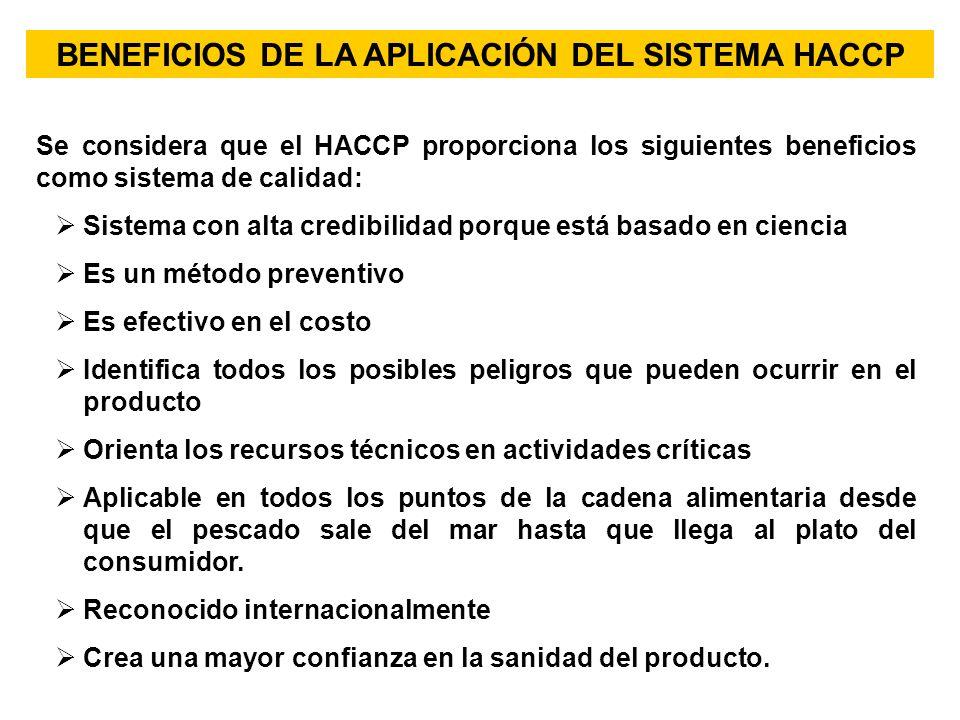 BENEFICIOS DE LA APLICACIÓN DEL SISTEMA HACCP Se considera que el HACCP proporciona los siguientes beneficios como sistema de calidad: Sistema con alt