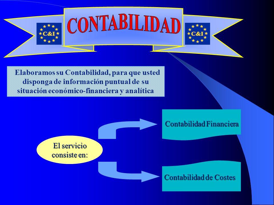 Elaboramos su Contabilidad, para que usted disponga de información puntual de su situación económico-financiera y analítica El servicio consiste en: Contabilidad Financiera Contabilidad de Costes