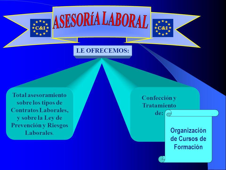 LE OFRECEMOS: Total asesoramiento sobre los tipos de Contratos Laborales, y sobre la Ley de Prevención y Riesgos Laborales.