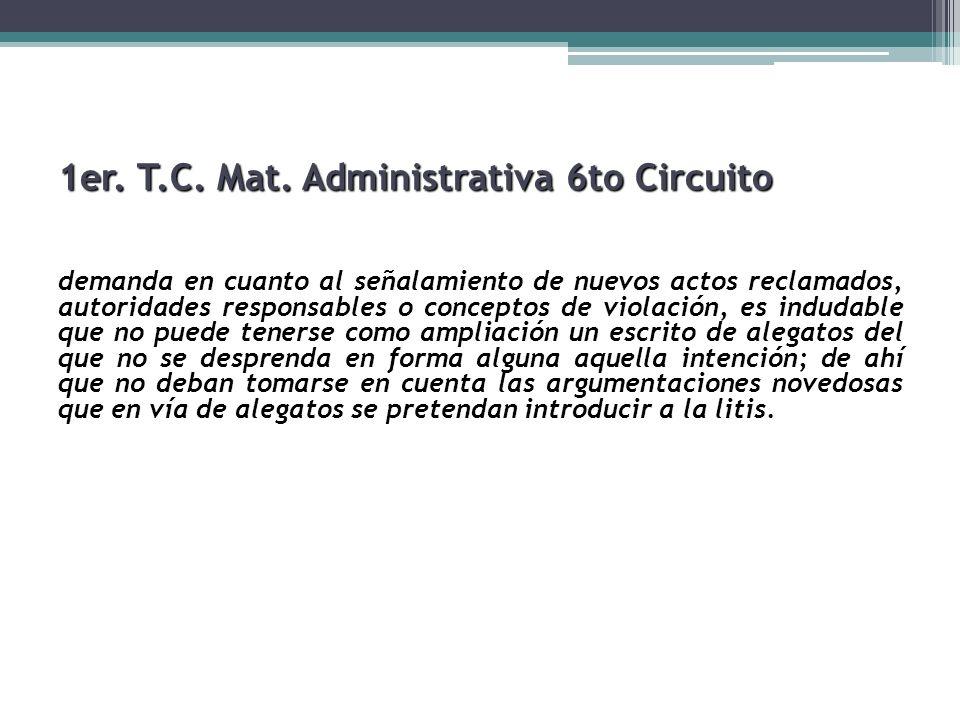 1er. T.C. Mat. Administrativa 6to Circuito demanda en cuanto al señalamiento de nuevos actos reclamados, autoridades responsables o conceptos de viola