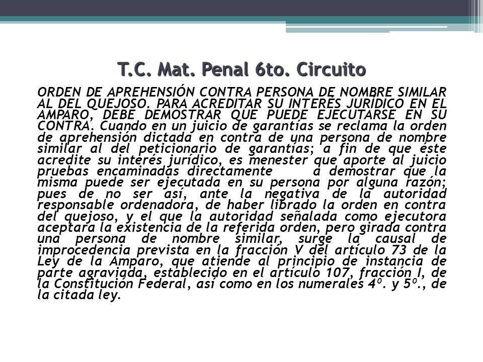 T.C. Mat. Penal 6to. Circuito ORDEN DE APREHENSIÓN CONTRA PERSONA DE NOMBRE SIMILAR AL DEL QUEJOSO. PARA ACREDITAR SU INTERÉS JURÍDICO EN EL AMPARO, D