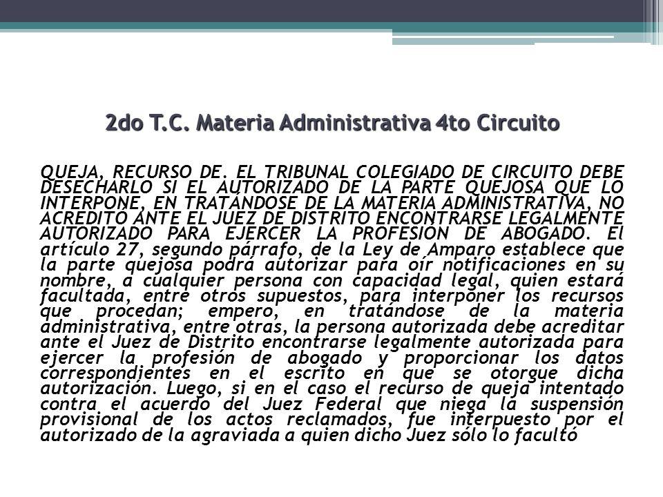 2do T.C. Materia Administrativa 4to Circuito QUEJA, RECURSO DE. EL TRIBUNAL COLEGIADO DE CIRCUITO DEBE DESECHARLO SI EL AUTORIZADO DE LA PARTE QUEJOSA