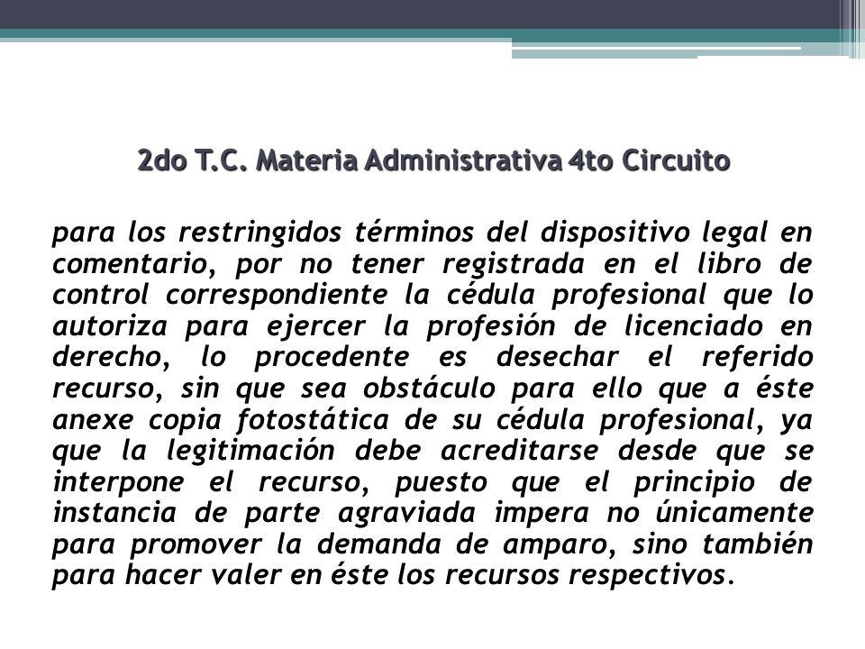 2do T.C. Materia Administrativa 4to Circuito para los restringidos términos del dispositivo legal en comentario, por no tener registrada en el libro d