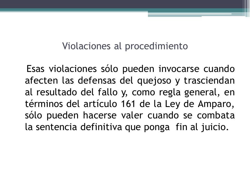 Violaciones al procedimiento Esas violaciones sólo pueden invocarse cuando afecten las defensas del quejoso y trasciendan al resultado del fallo y, co
