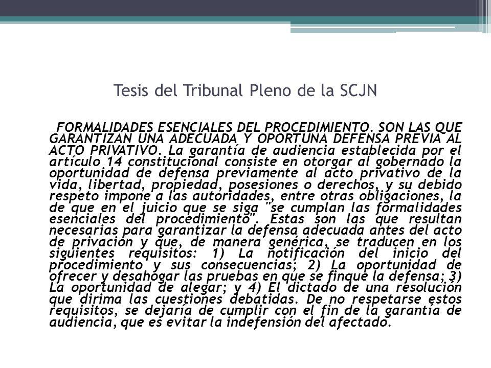 Tesis del Tribunal Pleno de la SCJN FORMALIDADES ESENCIALES DEL PROCEDIMIENTO. SON LAS QUE GARANTIZAN UNA ADECUADA Y OPORTUNA DEFENSA PREVIA AL ACTO P