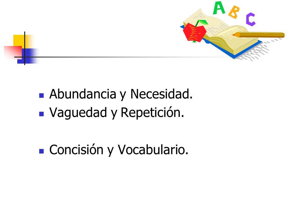 Abundancia y Necesidad. Vaguedad y Repetición. Concisión y Vocabulario.