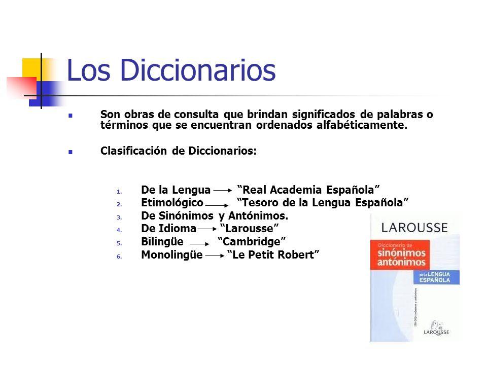 Los Diccionarios Son obras de consulta que brindan significados de palabras o términos que se encuentran ordenados alfabéticamente. Clasificación de D