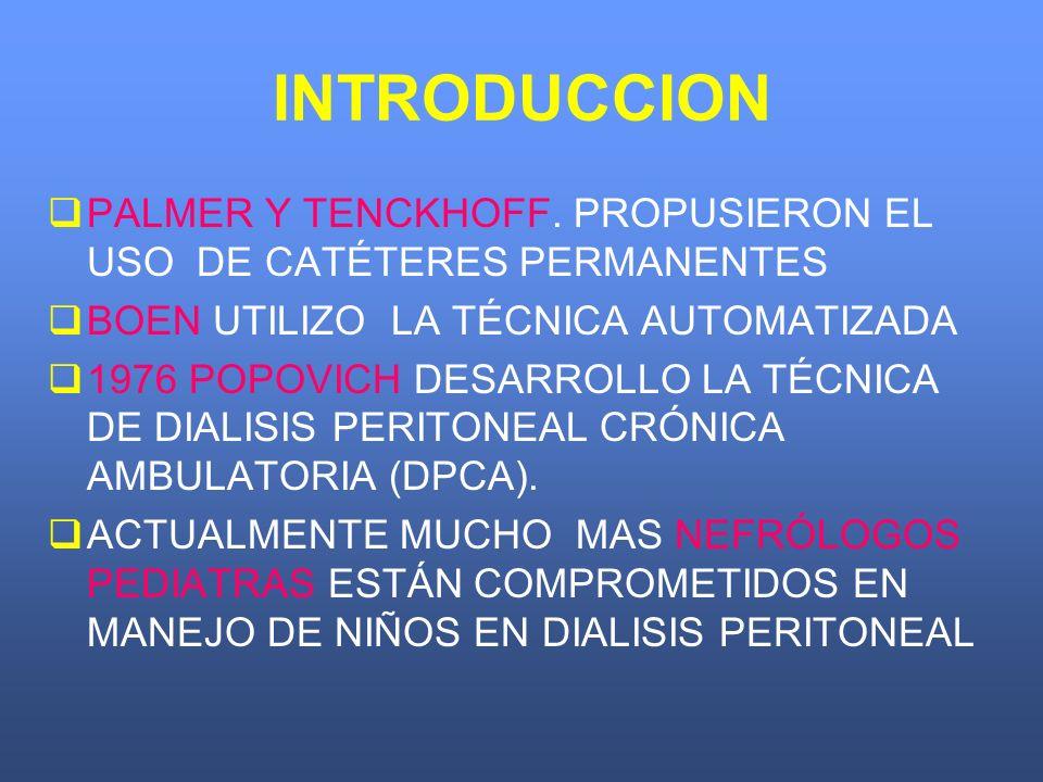 INFECCION DEL ORIFICIO DE SALIDA Y DEL TUNEL INCIDENCIA: 1 EPISODIO CADA 24-48 PACIENTE/MES 25-75% DE TODAS LAS COMPLICACIONES 20-30% PUEDEN DESEMBOCAR EN UNA PERITONITIS HOSPITALIZACION