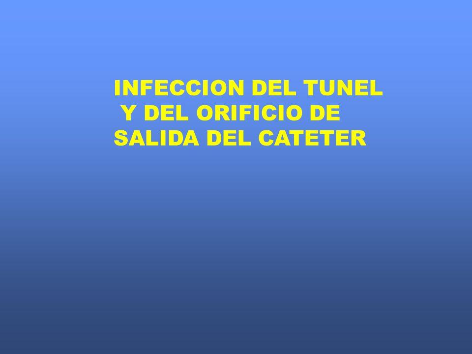 INFECCION DEL TUNEL Y DEL ORIFICIO DE SALIDA DEL CATETER
