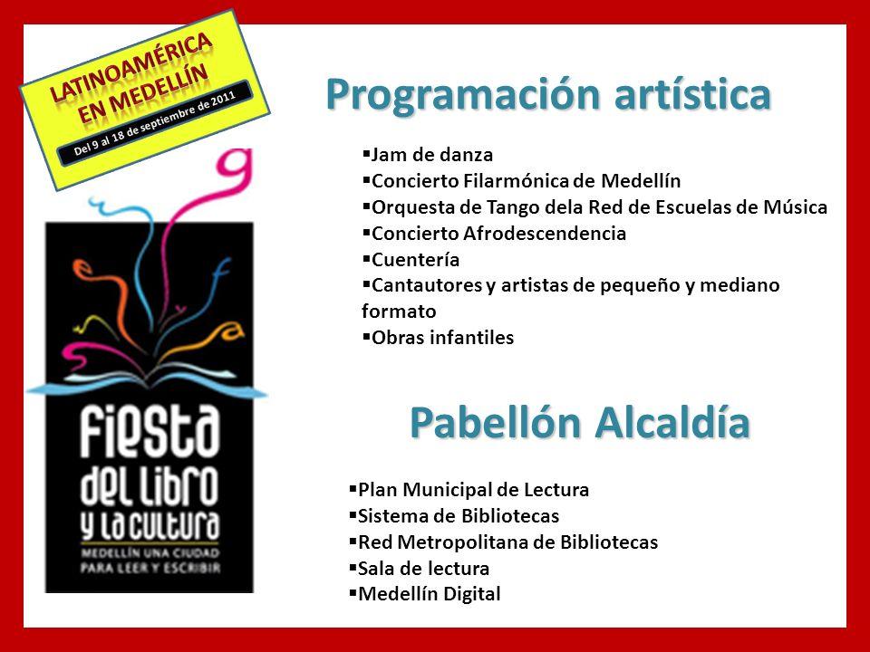 Del 9 al 18 de septiembre de 2011 Jam de danza Concierto Filarmónica de Medellín Orquesta de Tango dela Red de Escuelas de Música Concierto Afrodescendencia Cuentería Cantautores y artistas de pequeño y mediano formato Obras infantiles Programación artística Pabellón Alcaldía Plan Municipal de Lectura Sistema de Bibliotecas Red Metropolitana de Bibliotecas Sala de lectura Medellín Digital