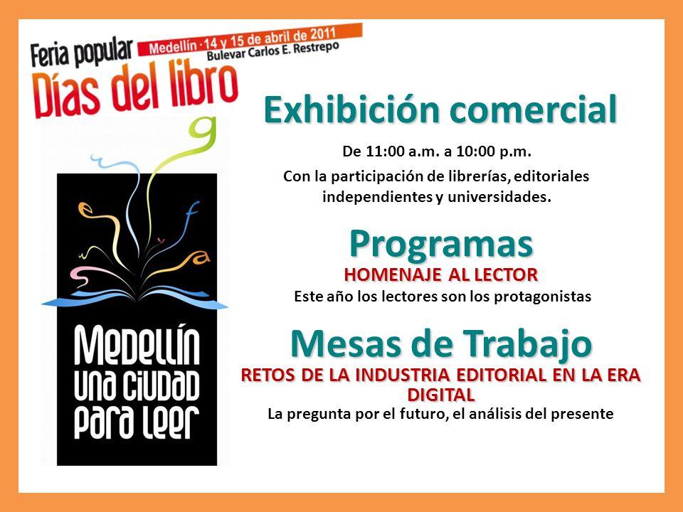 Exhibición comercial De 11:00 a.m. a 10:00 p.m.