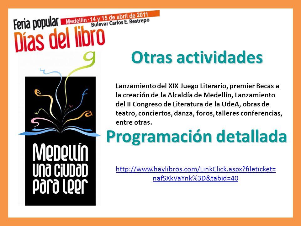 Otras actividades Lanzamiento del XIX Juego Literario, premier Becas a la creación de la Alcaldía de Medellín, Lanzamiento del II Congreso de Literatura de la UdeA, obras de teatro, conciertos, danza, foros, talleres conferencias, entre otras.