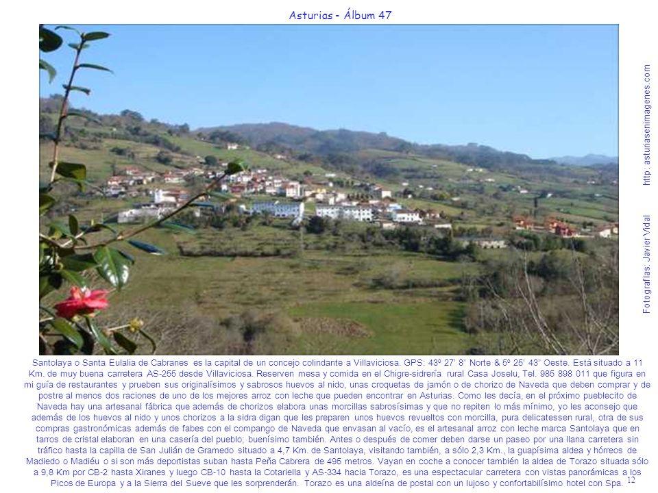 12 Asturias - Álbum 47 Fotografías: Javier Vidal http: asturiasenimagenes.com Santolaya o Santa Eulalia de Cabranes es la capital de un concejo colind