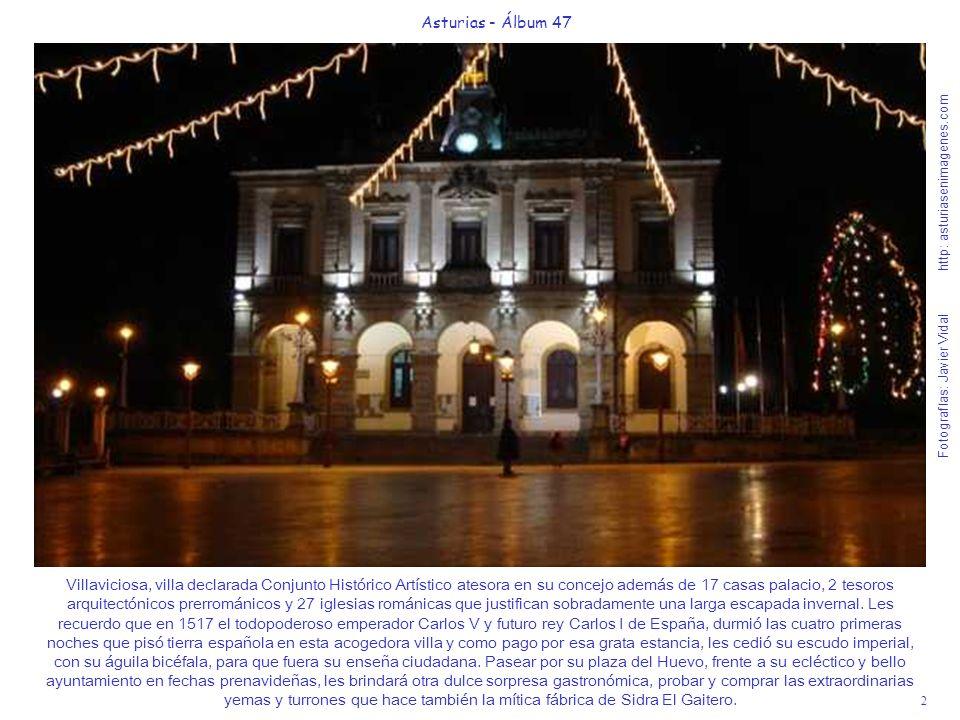 3 Asturias - Álbum 47 Fotografías: Javier Vidal http: asturiasenimagenes.com El monumento a Carlos I en pleno centro histórico medieval, nos recuerda que en este pequeño gran concejo de 260 Km km2, hay 19 Monumentos Nacionales sencillamente impresionantes, más que un concejo es todo un continente artístico que les recomiendo visiten con muchísima calma, para saborearlo como a mí me gusta periódicamente hacer.