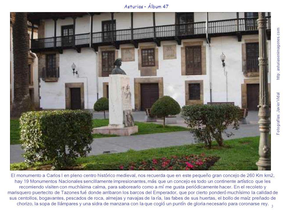 3 Asturias - Álbum 47 Fotografías: Javier Vidal http: asturiasenimagenes.com El monumento a Carlos I en pleno centro histórico medieval, nos recuerda