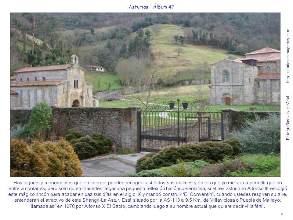 6 Asturias - Álbum 47 Fotografías: Javier Vidal http: asturiasenimagenes.com Hay lugares y monumentos que en Internet pueden recoger casi todos sus ma