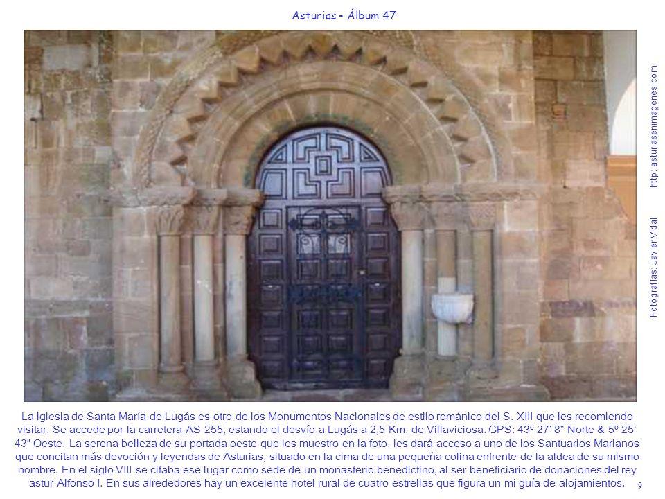 9 Asturias - Álbum 47 Fotografías: Javier Vidal http: asturiasenimagenes.com La iglesia de Santa María de Lugás es otro de los Monumentos Nacionales d