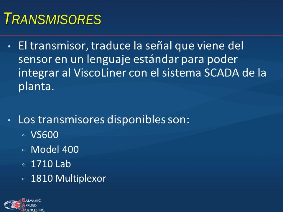 T RANSMISORES El transmisor, traduce la señal que viene del sensor en un lenguaje estándar para poder integrar al ViscoLiner con el sistema SCADA de l