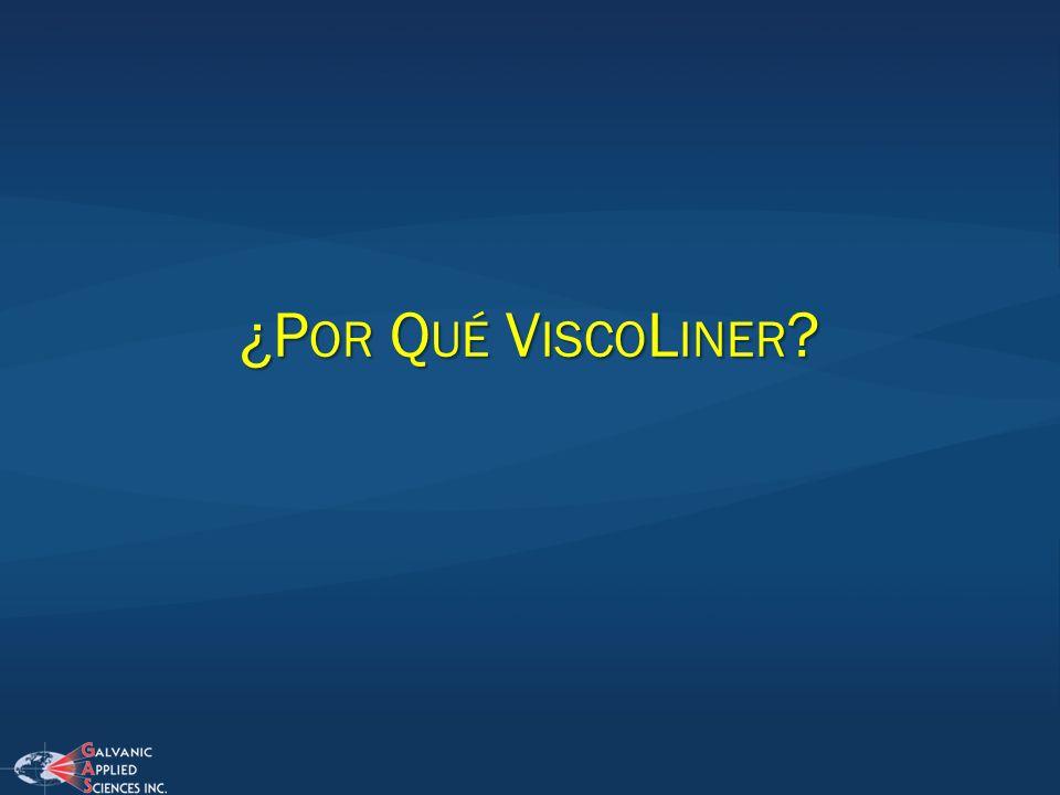 ¿P OR Q UÉ V ISCO L INER ?