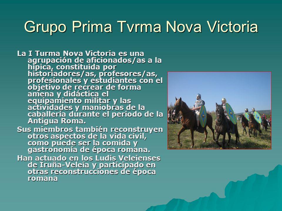 Grupo Prima Tvrma Nova Victoria La I Turma Nova Victoria es una agrupación de aficionados/as a la hípica, constituida por historiadores/as, profesores