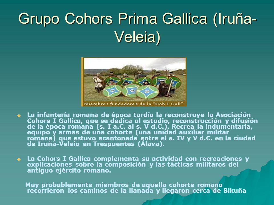 Grupo Cohors Prima Gallica (Iruña- Veleia) La infantería romana de época tardía la reconstruye la Asociación Cohors I Gallica, que se dedica al estudi