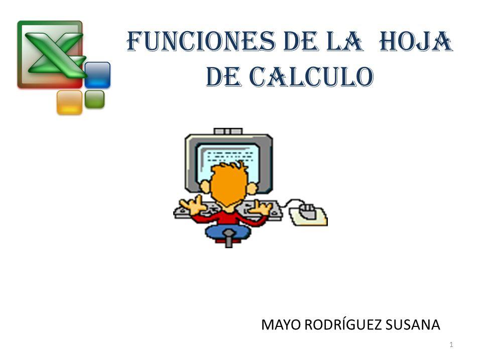 FUNCIONES DE LA HOJA DE CALCULO MAYO RODRÍGUEZ SUSANA 1