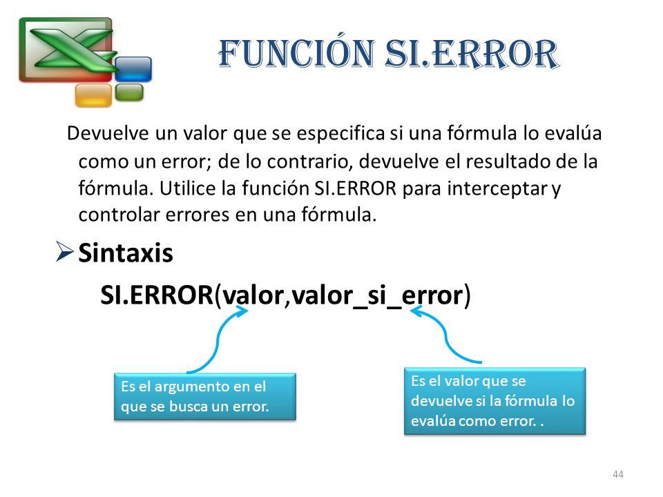Función SI.ERROR Devuelve un valor que se especifica si una fórmula lo evalúa como un error; de lo contrario, devuelve el resultado de la fórmula. Uti