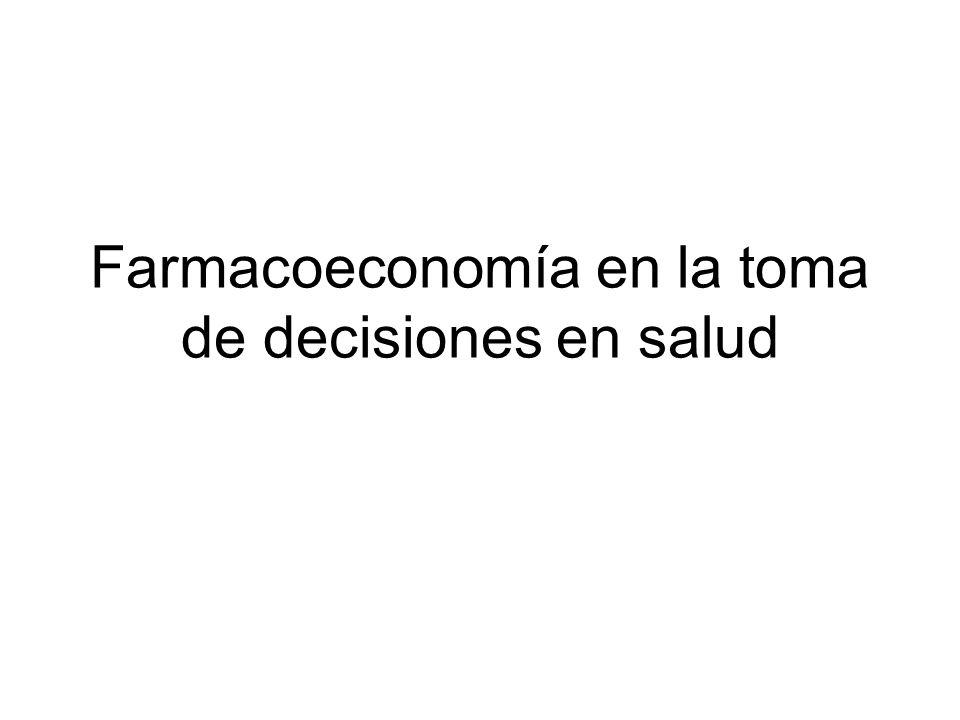 Farmacoeconomía en la toma de decisiones en salud