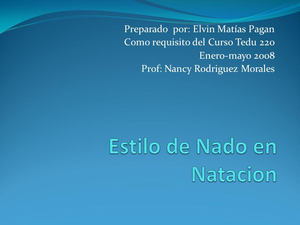 Preparado por: Elvin Matías Pagan Como requisito del Curso Tedu 220 Enero-mayo 2008 Prof: Nancy Rodriguez Morales