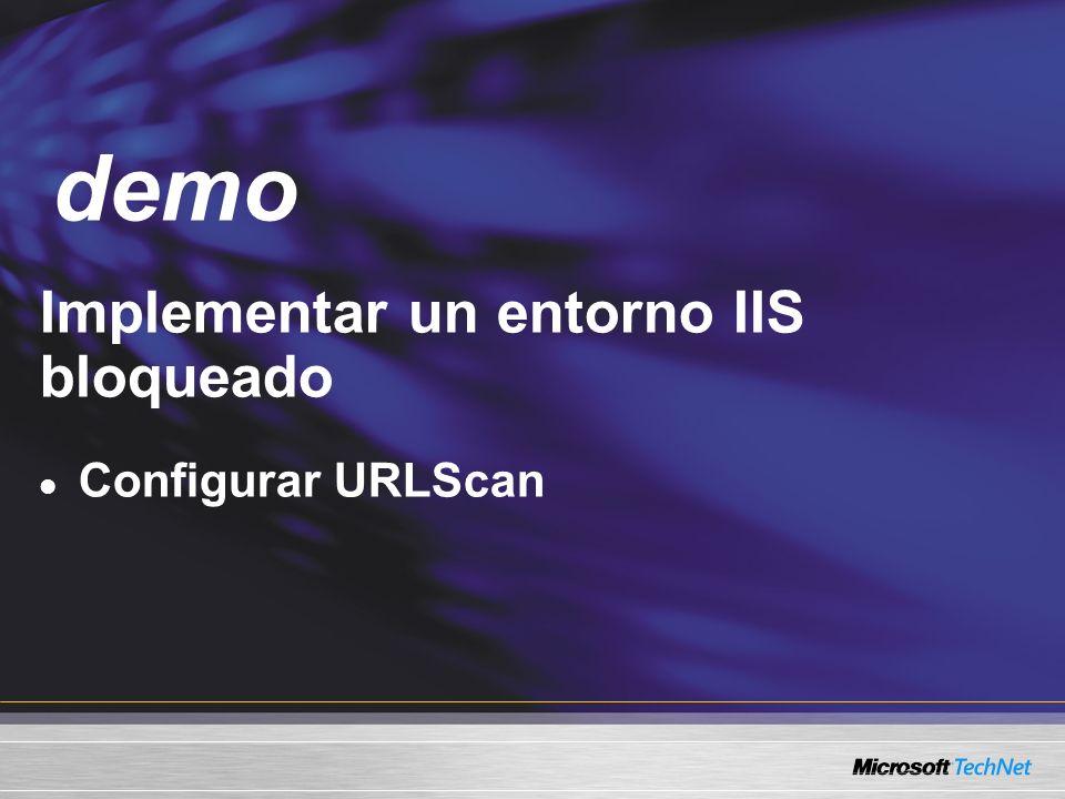 Demo Implementar un entorno IIS bloqueado Configurar URLScan demo