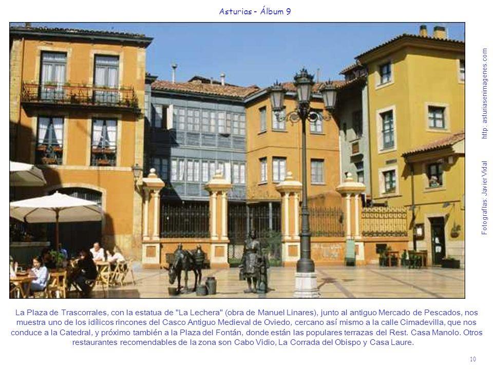 10 Asturias - Álbum 9 Fotografías: Javier Vidal http: asturiasenimagenes.com La Plaza de Trascorrales, con la estatua de