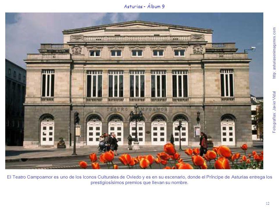 12 Asturias - Álbum 9 Fotografías: Javier Vidal http: asturiasenimagenes.com El Teatro Campoamor es uno de los Iconos Culturales de Oviedo y es en su