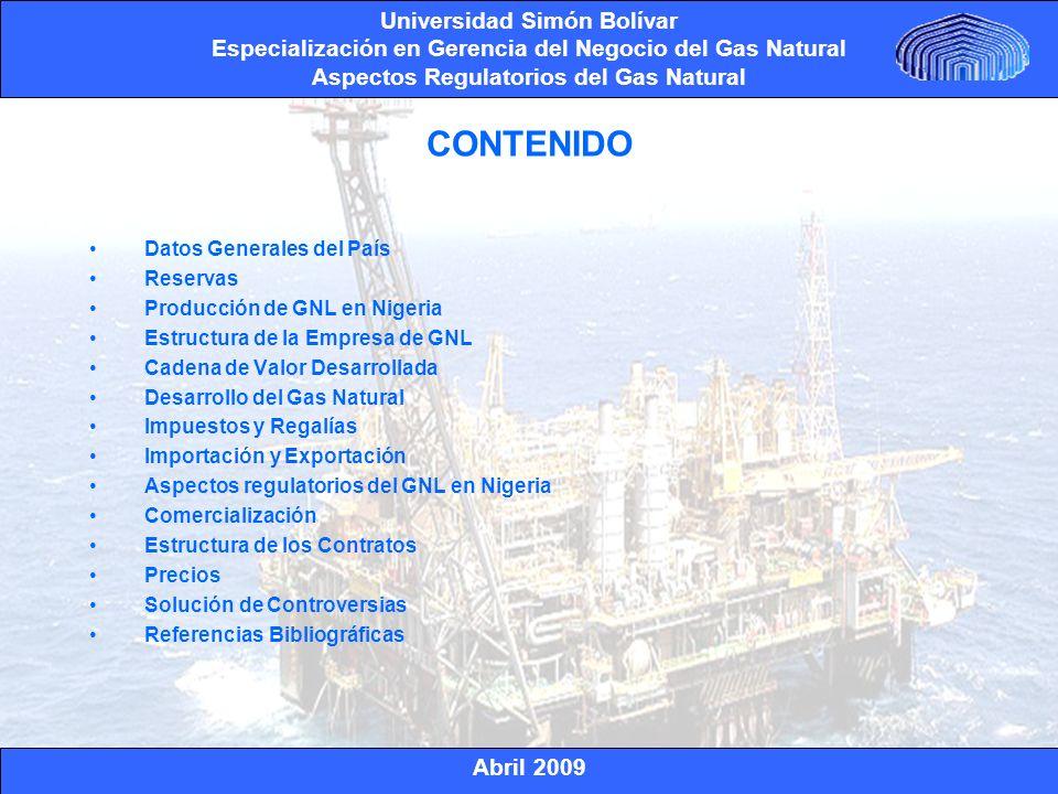 Abril 2009 Universidad Simón Bolívar Especialización en Gerencia del Negocio del Gas Natural Aspectos Regulatorios del Gas Natural La República Federal de Nigeria es un país en el Oeste de África.