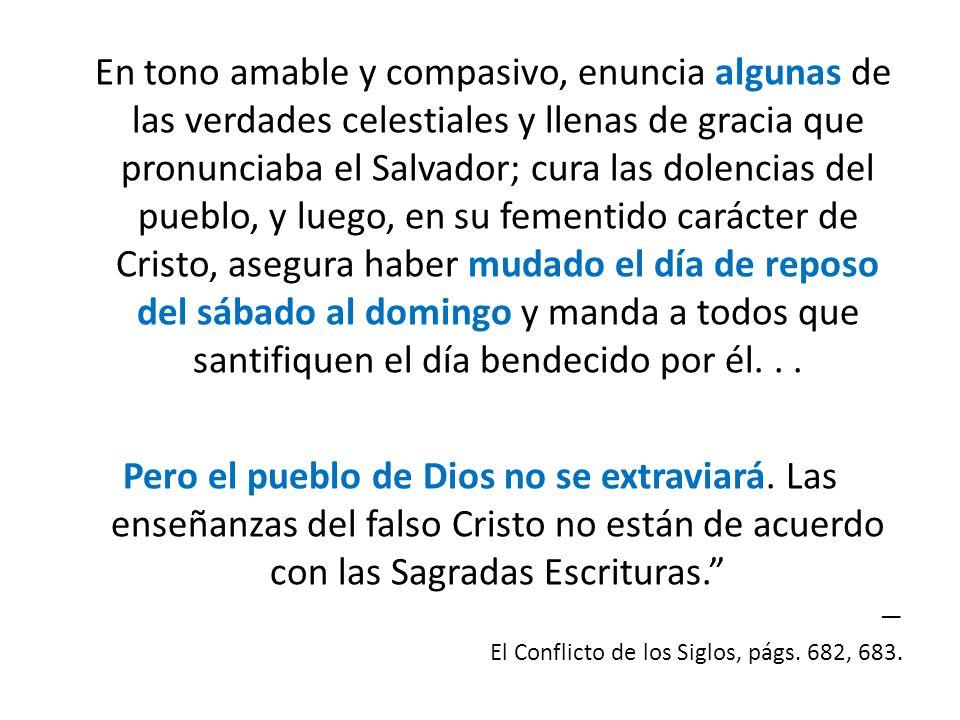 En tono amable y compasivo, enuncia algunas de las verdades celestiales y llenas de gracia que pronunciaba el Salvador; cura las dolencias del pueblo,