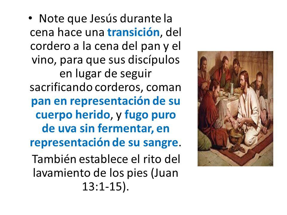Note que Jesús durante la cena hace una transición, del cordero a la cena del pan y el vino, para que sus discípulos en lugar de seguir sacrificando c