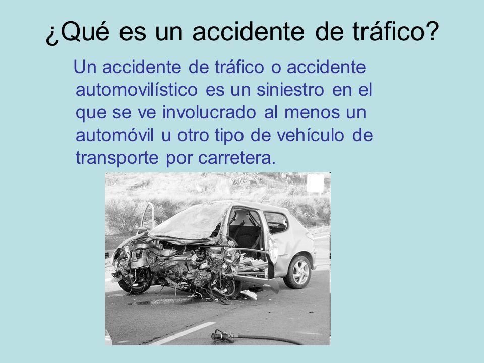 Los accidentes de tráfico tienen diferentes escalas de gravedad: -Con victimas mortales: El más grave.