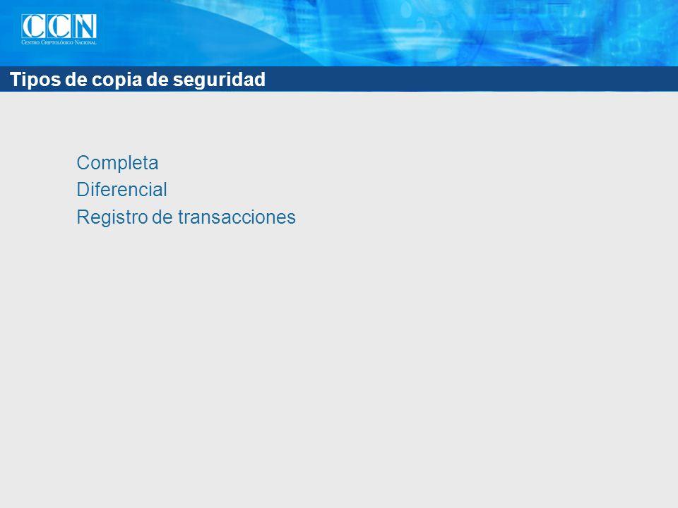 Tipos de copia de seguridad Completa Diferencial Registro de transacciones