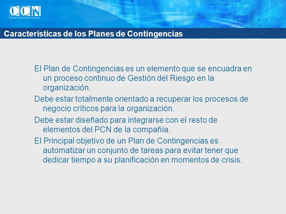 Características de los Planes de Contingencias El Plan de Contingencias es un elemento que se encuadra en un proceso continuo de Gestión del Riesgo en la organización.