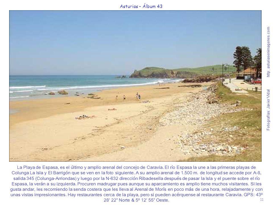 11 Asturias - Álbum 43 Fotografías: Javier Vidal http: asturiasenimagenes.com La Playa de Espasa, es el último y amplio arenal del concejo de Caravia.